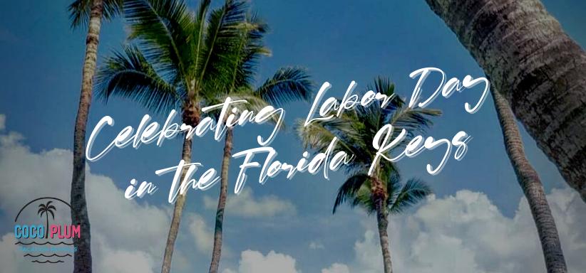 Celebrating Labor Day in the Florida Keys