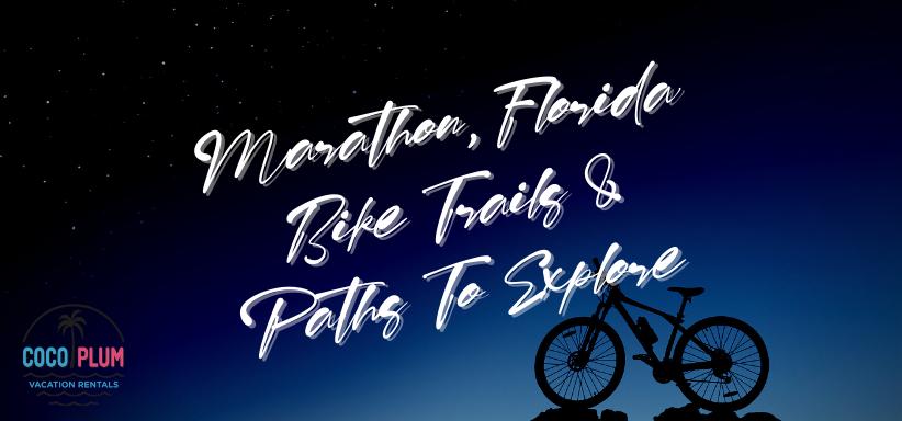 Marathon, Florida Bike Trails & Paths To Explore