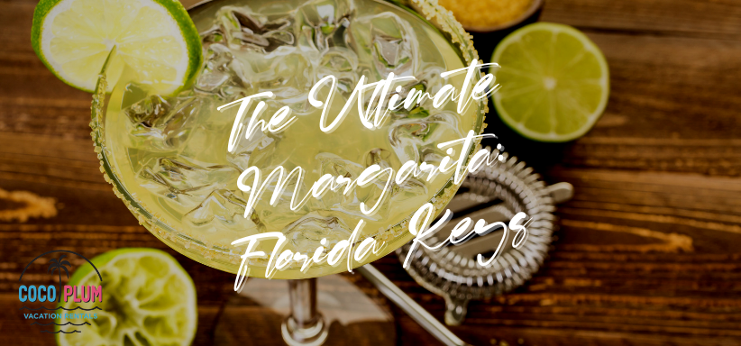 The Ultimate Margarita: Finding It And Making It In The Florida Keys