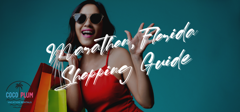 Your Guide To Shopping In Marathon, Florida